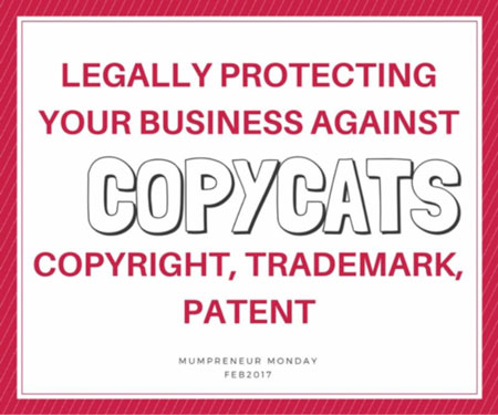 Mumpreneur Talk Legally Protecting Your Business Against Copycats